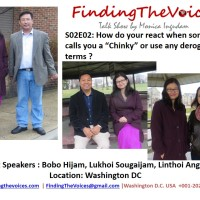 S02E02 FindingTheVoices: How do your react when someone calls you a Chinky or use any derogatory terms ?
