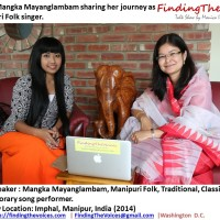 S02E12  FindingTheVoices:  Mangka Mayanglambam sharing her journey as a Manipuri Folk singer.