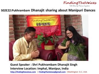 S02E22 Pukhrambam Dhanajit sharing about Manipuri Dances